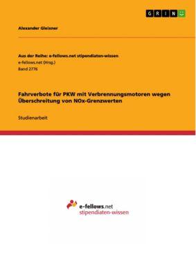 Fahrverbote für PKW mit Verbrennungsmotoren wegen Überschreitung von NOx-Grenzwerten, Alexander Gleixner