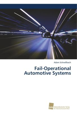 Fail-Operational Automotive Systems, Adam Schnellbach