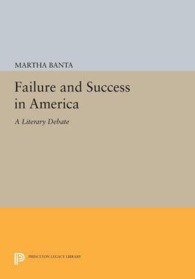 Failure and Success in America, Martha Banta