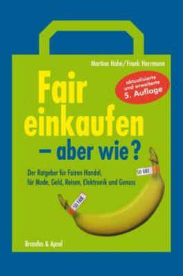 Fair einkaufen - aber wie?, Frank Herrmann, Martina Hahn