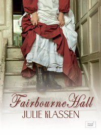 Fairbourne Hall, Julie Klassen