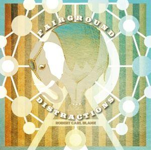 Fairground Distractions (Vinyl), Robert Carl Blank