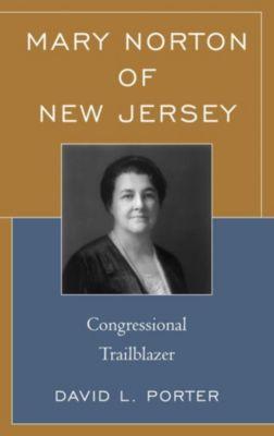Fairleigh Dickinson University Press: Mary Norton of New Jersey, David L. Porter