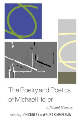 Fairleigh Dickinson University Press: The Poetry and Poetics of Michael Heller