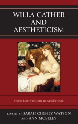 Fairleigh Dickinson University Press: Willa Cather and Aestheticism