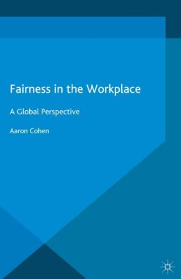 Fairness in the Workplace, A. Cohen