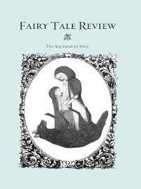 Fairy Tale Review, Kate Bernheimer
