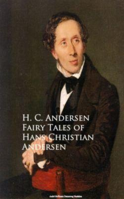 Fairy Tales of Hans Christian Andersen, H. C. Andersen