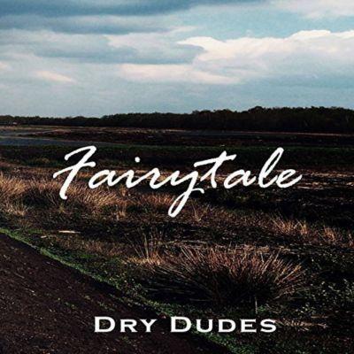 Fairytale, Dry Dudes