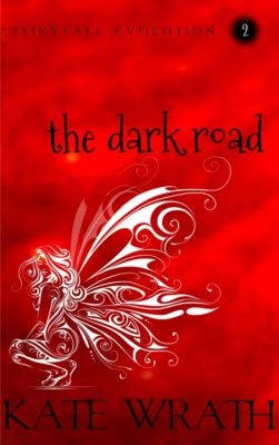 Fairytale Evolution: The Dark Road, Kate Wrath