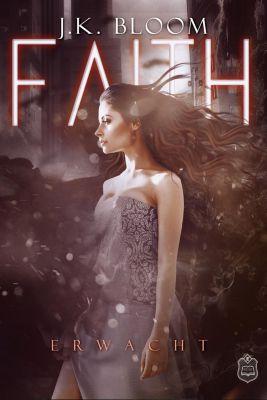 Faith - J. K. Bloom |