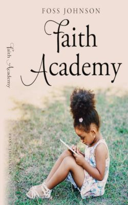 Faith Academy, Foss Johnson