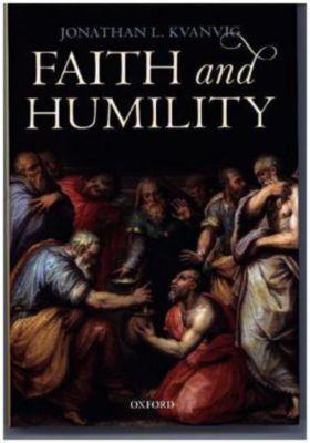 Faith and Humility, Jonathan L. Kvanvig