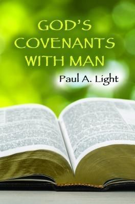 Faithful Life Publishers: God's Covenants With Man, Paul A. Light