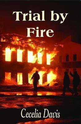 Faithful Life Publishers: Trial by Fire, Cecelia Davis