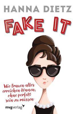 Fake it - Hanna Dietz |