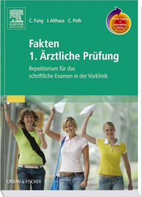 Fakten 1. Ärztliche Prüfung, Christian Fung, Jürgen Althaus, Clemens Poth