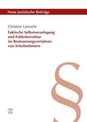 Faktische Selbstveranlagung und Fehlerkorrektur im Besteuerungsverfahren von Arbeitnehmern, Christine Lanwehr