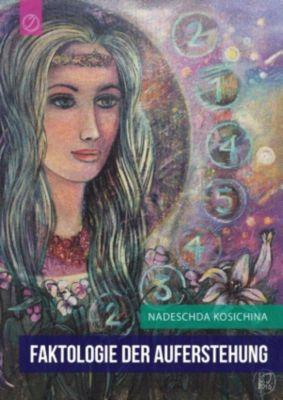 Faktologie der Auferstehung, Nadeschda Kosichina