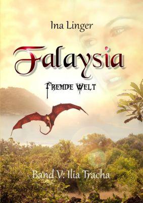 Falaysia - Fremde Welt - Ilia Tracha - Ina Linger |