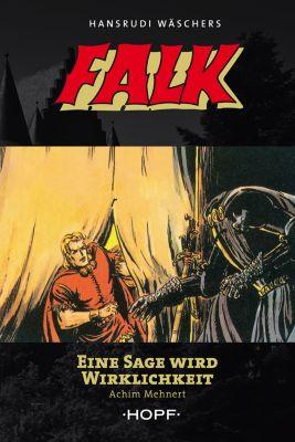 Falk: Falk 6: Eine Sage wird Wirklichkeit, Achim Mehnert