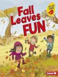 Fall Fun (Early Bird Stories ™): Fall Leaves Fun, Martha E. H. Rustad