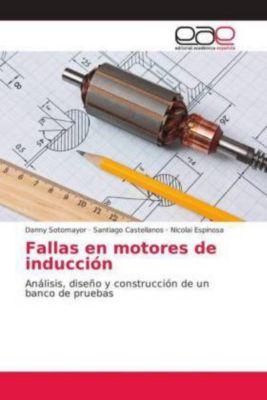 Fallas en motores de inducción, Danny Sotomayor, Santiago Castellanos, Nicolai Espinosa