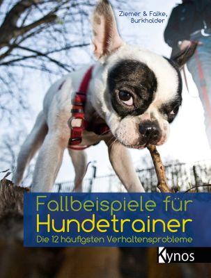 Fallbeispiele für Hundetrainer, Jörg Ziemer, Kristina Ziemer-Falke, Victoria Burkholder