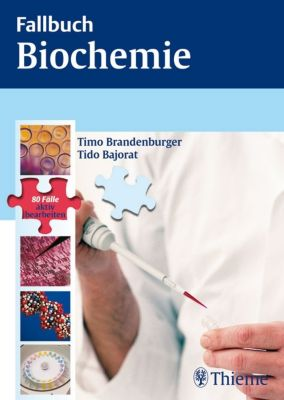 Fallbuch: Fallbuch Biochemie, Timo Brandenburger, Tido Bajorat