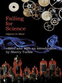Falling for Science, Sherry Turkle