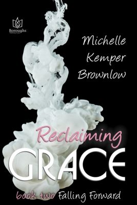 Falling Forward: Reclaiming Grace, Michelle Kemper Brownlow