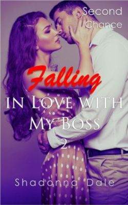 Falling in Love with My Boss: Falling in Love with My Boss 2: Second Chance, Shadonna Dale