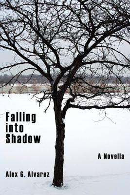 Falling into Shadow, Alex G. Alvarez