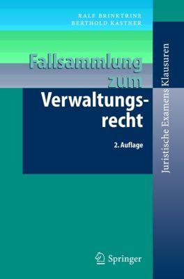 Fallsammlung zum Verwaltungsrecht, Ralf Brinktrine, Berthold Kastner
