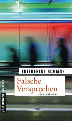 Falsche Versprechen, Friederike Schmöe