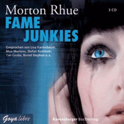 Fame Junkies , 3 Audio-CDs, Morton Rhue