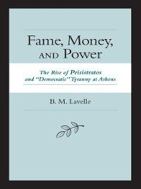 Fame, Money, and Power, B. M. Lavelle