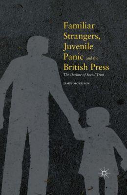 Familiar Strangers, Juvenile Panic and the British Press, James Morrison