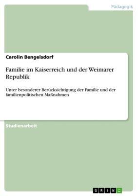 Familie im Kaiserreich und der Weimarer Republik, Carolin Bengelsdorf