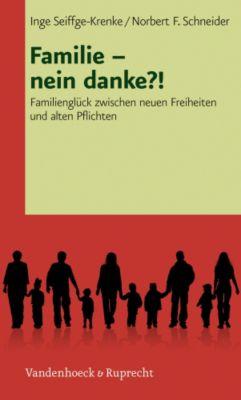 Familie - nein danke?!, Inge Seiffge-Krenke, Norbert F. Schneider