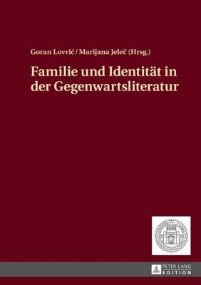Familie und Identität in der Gegenwartsliteratur, Goran Lovric, Marijana Jelec