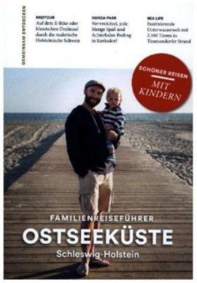 Familien-Reiseführer Ostseeküste Schleswig-Holstein - Anne Beyer  