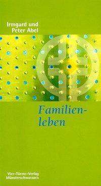 Familienleben, Irmgard Abel, Peter Abel