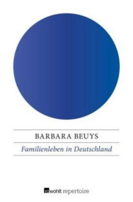 Familienleben in Deutschland - Barbara Beuys pdf epub