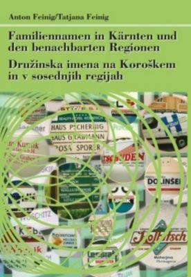 Familiennamen in Kärnten und den benachbarten Regionen, Tatjana Feinig, Anton Feinig