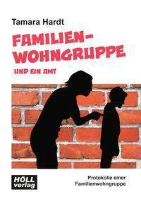 Familienwohngruppe und ein Amt - Tamara Hardt pdf epub