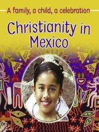 Families and their Faiths: Christianity in Mexico, Frances Hawker, Noemi Paz