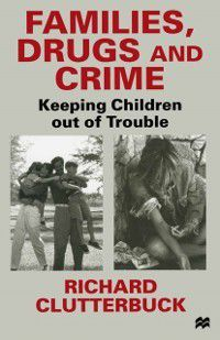 Families, Drugs and Crime, Richard Clutterbuck