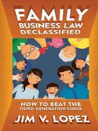 Family Business Law Declassified, Jim Lopez