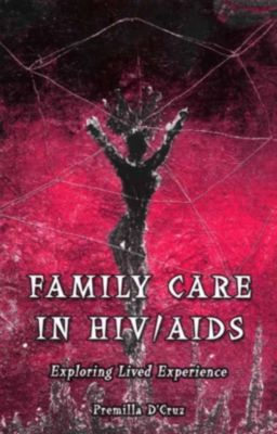 Family Care in HIV/AIDS, Premilla D'Cruz